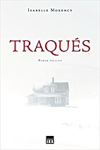 Traqués by Isabelle Morency