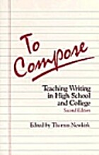 To Compose: Teaching Writing in High School…