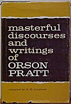 Masterful Discourses and Writings of Orson…