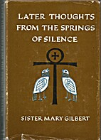 Later thoughts from the springs of silence…