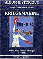 Kriegsmarine by Alain Chazette