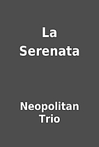 La Serenata by Neopolitan Trio