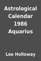 Astrological Calendar 1986 Aquarius by Lee…