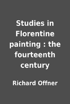 Studies in Florentine painting : the…