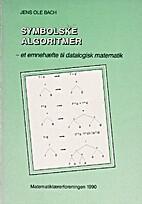 Symbolske algoritmer : et emnehæfte til…