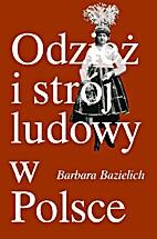 Odzież i strój ludowy w Polsce by Barbara…
