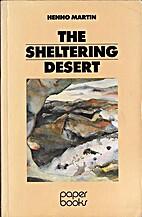 The Sheltering Desert by Henno Martin