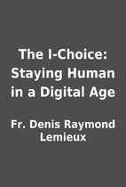 The I-Choice: Staying Human in a Digital Age…