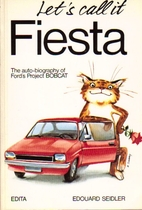 Let's call it Fiesta: The auto-biography of…
