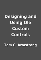 Designing and Using Ole Custom Controls by…