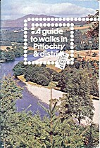 A Guide to Walks in Pitlochry & District