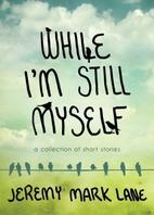 While I'm Still Myself by Jeremy Mark…