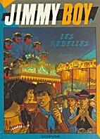 Jimmy boy, tome 2 : Les rebelles by D. David