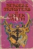 Heroes and Monsters of Greek Myth by Dorothy…