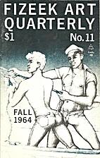 Fizeek Art Quarterly (Issue # 11) by H. Lynn…