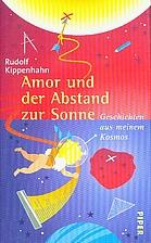 Amor und der Abstand zur Sonne : Geschichten…