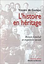 L'histoire en héritage by…
