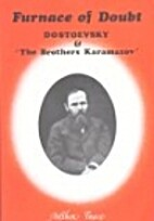 Furnace of Doubt: Dostoevsky and The…