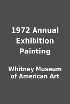 1972 Annual Exhibition Painting by Whitney…