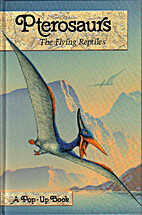 Pterosaurs: The Flying Reptiles (A Pop-Up…
