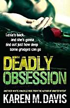 Deadly obsession by Karen Michelle Davis