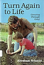 Turn Again to Life: Growing Through Grief by…