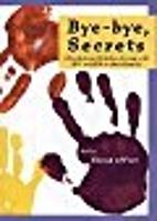Bye, bye secrets: a book about children…
