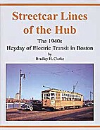 Streetcar lines of the Hub : the 1940s…