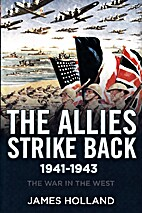 The Allies Strike Back, 1941-1943 by James…