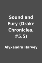 Sound and Fury (Drake Chronicles, #5.5) by…