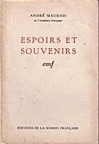 Espoirs et Souvenirs by André Maurois