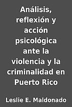 Análisis, reflexión y acción psicológica…