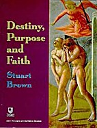 Destiny, Purpose and Faith (Philosophy and…