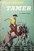 Wild Horse Tamer by Glenn Balch