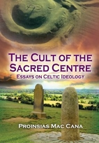 The Cult of the Sacred Centre by Proinsias…