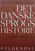 Det danske sprogs historie - 4 by Peter…