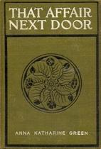 That Affair Next Door by Anna Katharine…