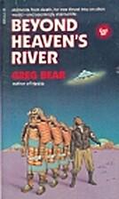 Beyond Heaven's River by Greg Bear