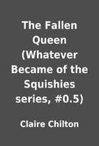 The Fallen Queen (Whatever Became of the…