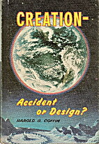 Creation; accident or design? by Harold G.…