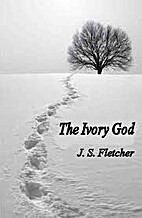 The Ivory God by J.S. Fletcher