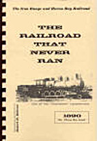 The Railroad That Never Ran by Robert D.…