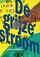 De grijze stroom by Gabriele Stötzer