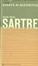 Essays in Aesthetics by Jean-Paul Sartre