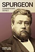 Spurgeon Commentary Series: Titus [Logos] by…