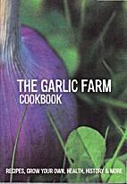 The Garlic Farm Cook Book by Natasha Edwards