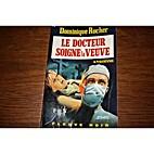 Le docteur soigne la veuve by Dominique…