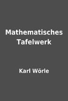Mathematisches Tafelwerk by Karl Wörle