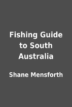 Fishing Guide to South Australia by Shane…