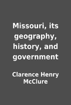 Missouri, its geography, history, and…